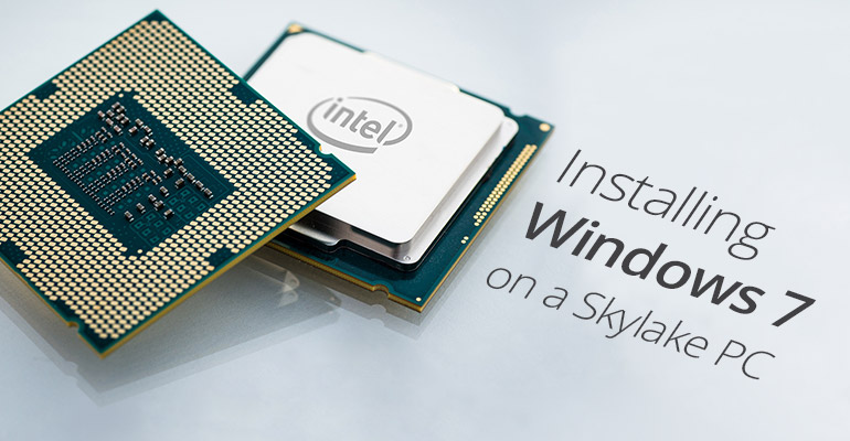 Installing Windows 7 on a Skylake PC