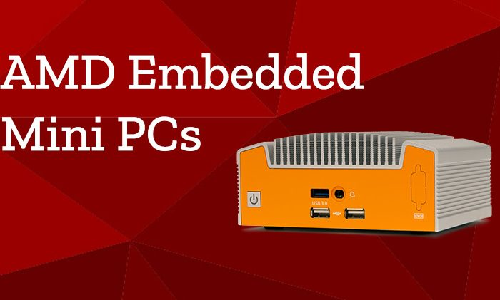 AMD embedded mini PCs